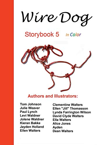 Wire Dog Stories Storybook 5 in color By David Clyde Walters