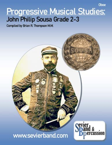 Oboe, Progressive Musical Studies: Sousa Grade 2-3 By Brian R. Thompson