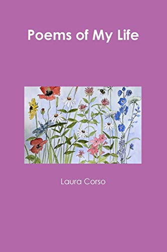 Poems of My Life By Laura Corso