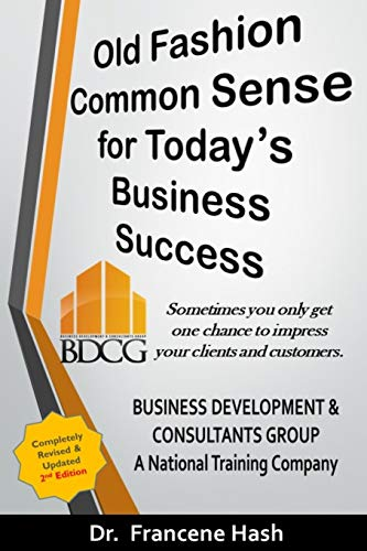 Old Fashion Common Sense for Business Success