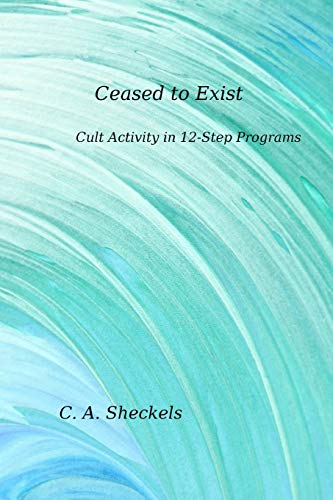 Ceased to Exist By C.A. Sheckels