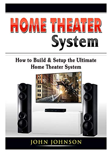 Home Theater System By John Johnson