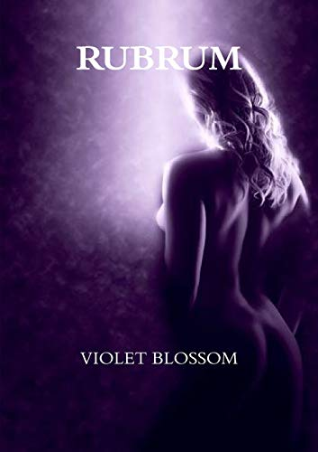 RUBRUM By Violet Blossom