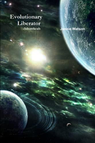 Evolutionary Liberator By Jennie Watson