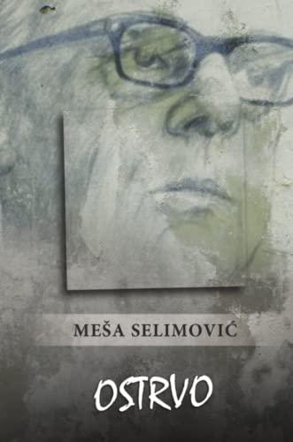 Ostrvo By Mesa Selimovic