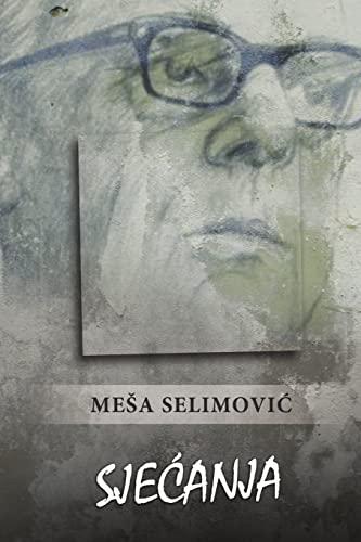 Sjecanja von Mesa Selimovic