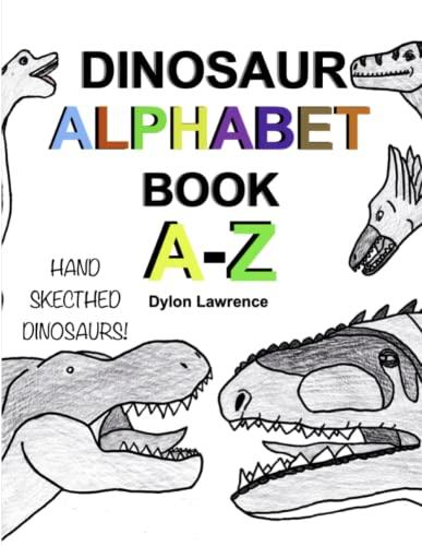 DINOSAUR ALPHABET BOOK A-Z By Dylon Lawrence