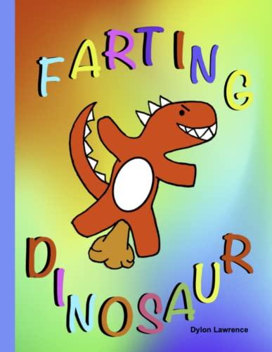 FARTING DINOSAUR By Dylon Lawrence