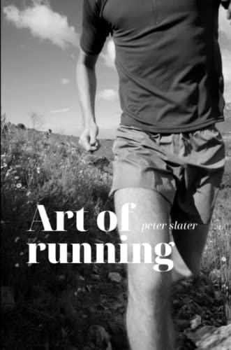 Art of Running By Peter Slater