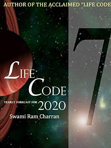 LIFECODE #7 YEARLY FORECAST FOR 2020 SHIVA By SWAMI RAM CHARRAN