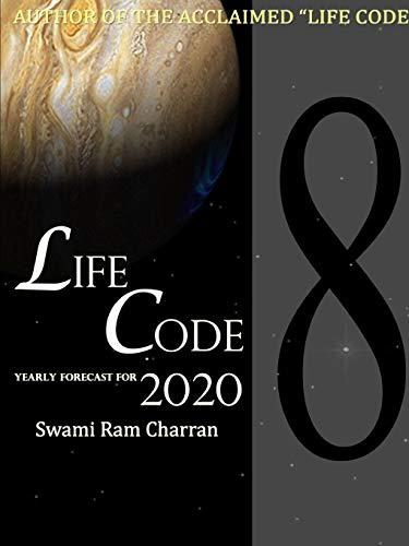 LIFECODE #8 YEARLY FORECAST FOR 2020 LAXMI By SWAMI RAM CHARRAN