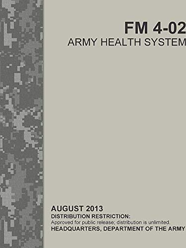 Army Health System (FM 4-02) (ATTP 4-02) By Headquarters Department of the Army