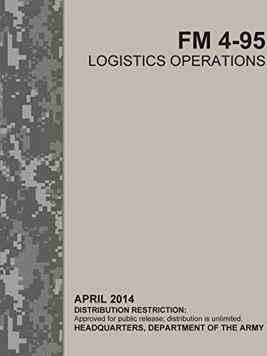 Logistics Operations (FM 4-95) By Headquarters Department of the Army