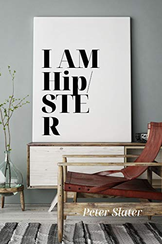 I am HipSter By Peter Slater