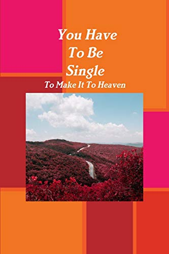 You Have To Be Single To Make It To Heaven By Sylvia Brown