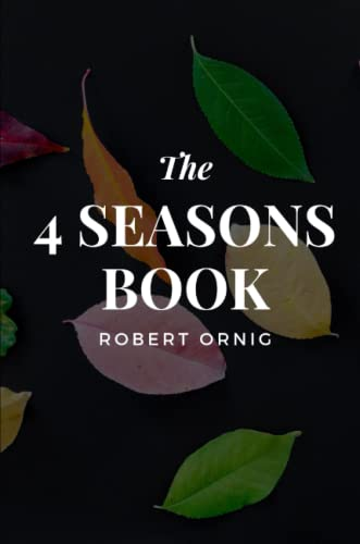 The 4 Seasons Book By Robert Ornig