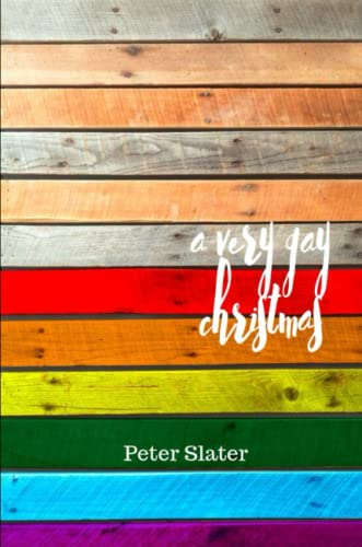 A very gay Christmas By Peter Slater