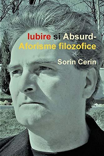 Iubire si Absurd-Aforisme filozofice By Sorin Cerin