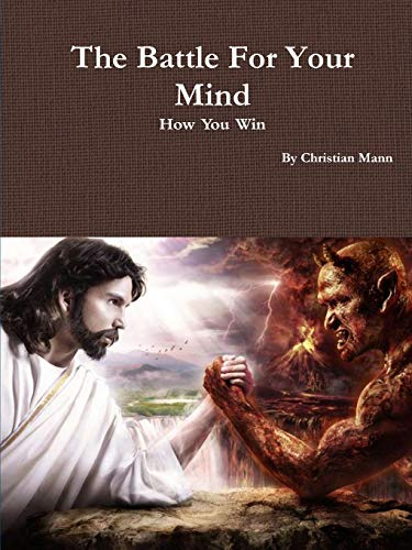 The Battle For Your Mind By Christian Mann