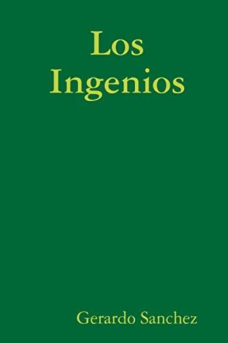 Los Ingenios By Gerardo Sanchez