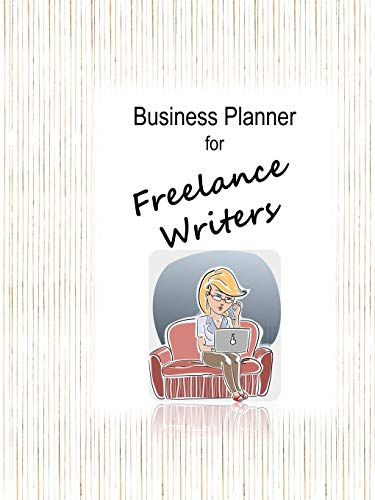 Business Planner for Freelance Writers By Naomi Nakashima