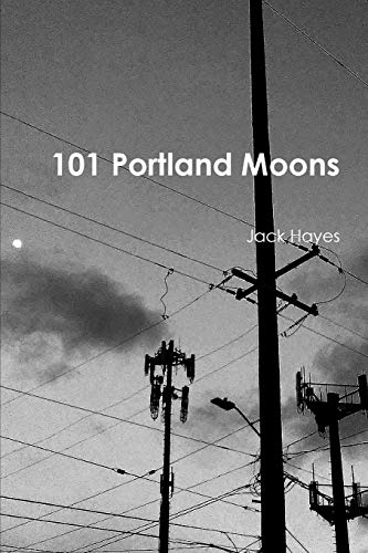 101 Portland Moons By Jack Hayes