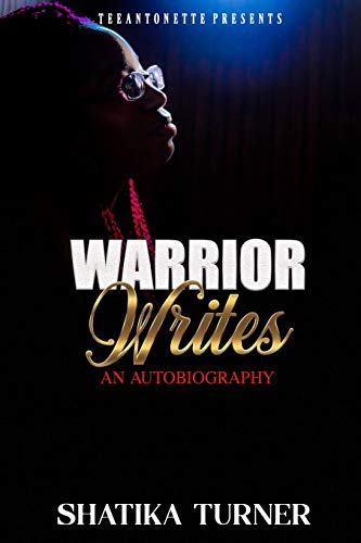 Warrior Writes By Shatika Turner