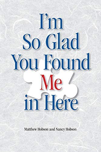 I'm So Glad You Found Me In Here By Matthew Hobson