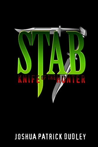 Stab 7: Knife of the Hunter By Joshua Patrick Dudley