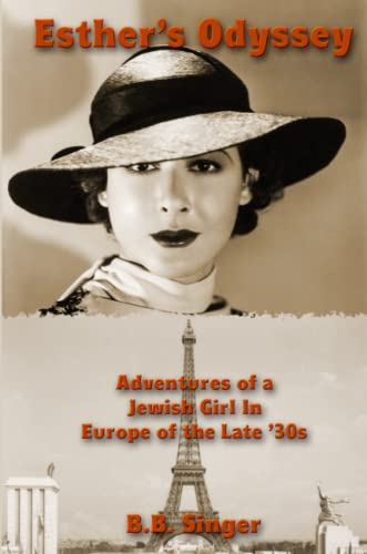 Esther's Odyssey: Adventures of a Jewish Girl in Europe of the Late '30s By B.B. Singer