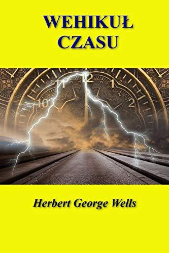 Wehikul czasu By Herbert George Wells