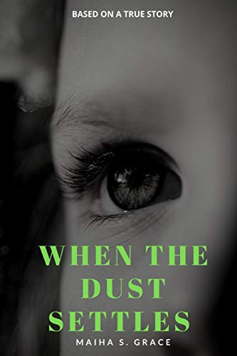 When The Dust Settles By Maiha Grace