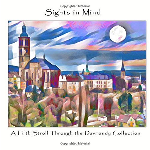 Sights in Mind: A Fifth Stroll Through the Davmandy Collection By David Petersen