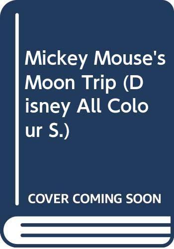Mickey Mouse's Moon Trip By Jocelyn Phillips