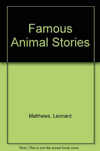 Famous Animal Stories By Leonard Matthews
