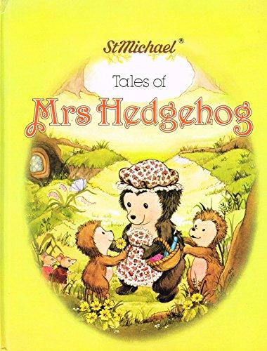 Tales of Mrs Hedgehog By Susannah Bradley