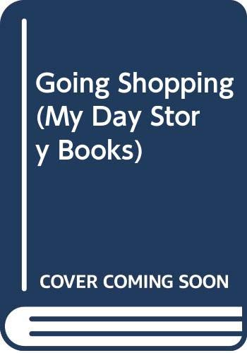 Going Shopping (My Day Story Books) By Edited by Betty Root