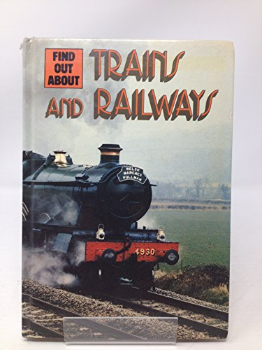 Trains & Railways : 'Find out about' By Bill Gunston