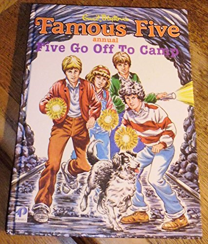 FAMOUS FIVE ANNUAL: FIVE GO OFF TO CAMP By Enid Blyton
