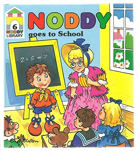 Noddy Goes to School By Enid Blyton