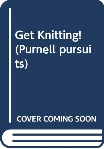 Get Knitting! (Purnell pursuits) By Janet Barber