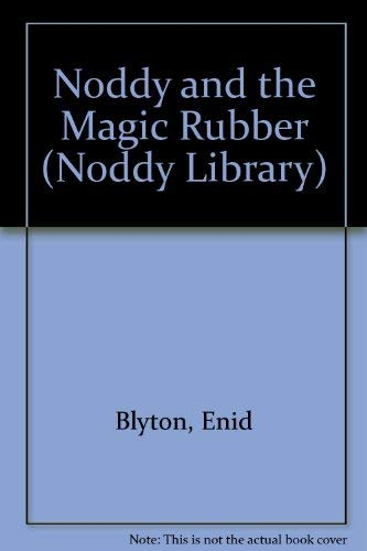 Noddy and the Magic Rubber (Noddy Library) By Enid Blyton