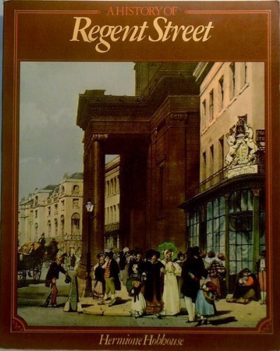 History of Regent Street By Hermione Hobhouse
