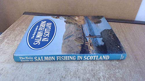 Haig Guide to Salmon Fishing in Scotland By Edited by David Barr