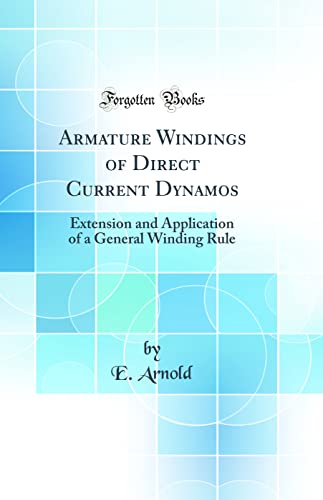 Armature Windings of Direct Current Dynamos By E Arnold