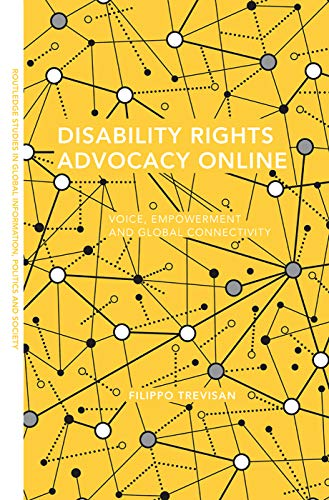 Disability Rights Advocacy Online By Filippo Trevisan (American University, USA)
