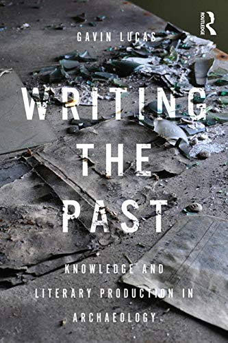 Writing the Past By Gavin Lucas (University of Iceland)
