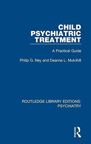 Child Psychiatric Treatment By Philip G. Ney