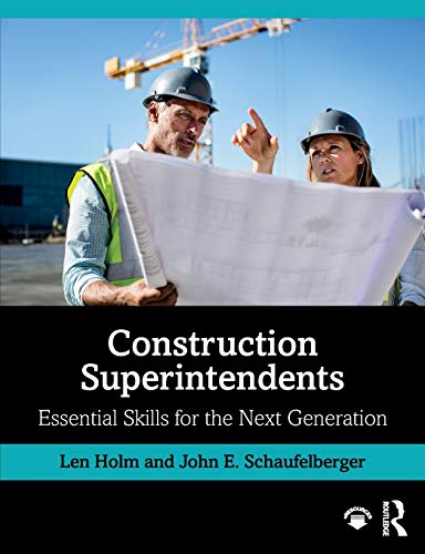 Construction Superintendents By Len Holm (University of Washington, USA)