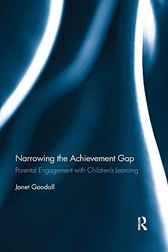 Narrowing the Achievement Gap By Janet Goodall (University of Bath, UK)